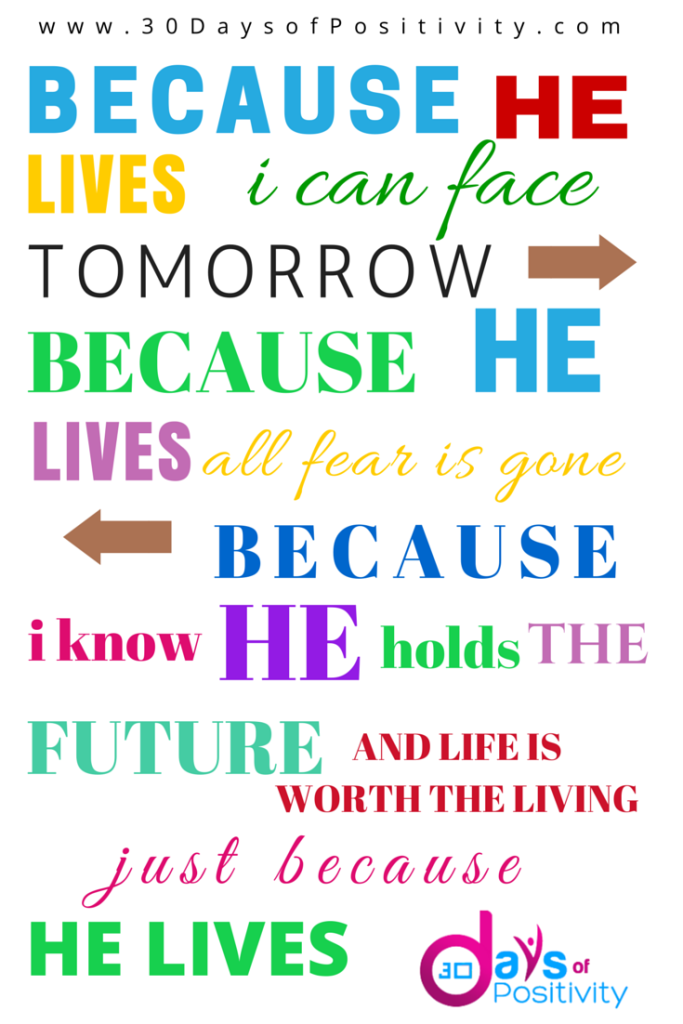Because He Lives You Can Face Tomorrow